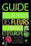 Guide Delachaux des fleurs de France et d'Europe