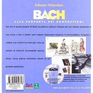 Bach. Alla scoperta dei compositori. Con CD
