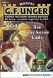 G. F. Unger Sonder-Edition 133 - Western: Sie war keine Lady