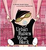 [(Urban Babies Wear Black)] [Author: Michelle Sinclair Colman] published on (October, 2005)