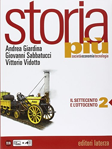 Storia più. Società economia tecnologia. Con espansione online. Per le Scuole superiori. Con e-book: 2