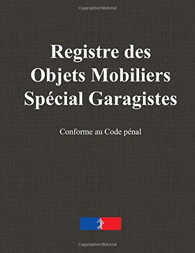 Registre des Objets Mobiliers Spécial Garagistes par Pierre Beaumont