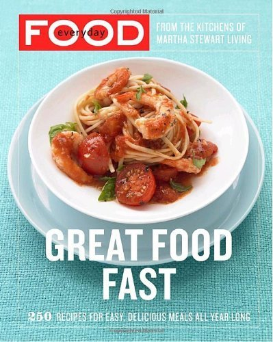 everyday-food-great-food-fast-by-martha-stewart-living-magazine-2007-paperback