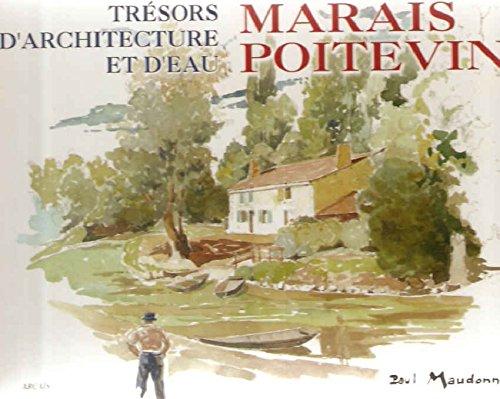 Marais poitevin : Trsors d'architecture et d'eau