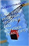 CASE STUDY PPAP MSA SPC FMEA PFD CONTROL PLAN SOPS: NA