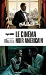 Le cinéma noir américain des années Obama par Dubois