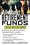 All About Retirement Funds: The Easy Way to Get Started (The All About . . . Series)