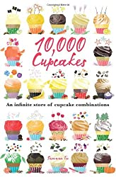 10,000 Cupcakes: An Infinite Store of Cupcake Combinations