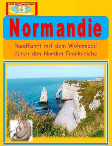 Normandie: Rundfahrt mit dem Wohnmobil -