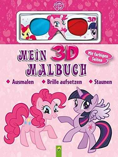 Mein 3D-Malbuch - My Little Pony: Ausmalen, Brille aufsetzen, staunen. Mit farbigen Seiten