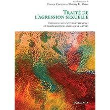 Traité de l'agression sexuelle: Théories explicatives, évaluation et traitement des agresseurs sexuels (Psy t. 15)