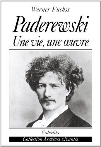 Paderewski, une vie, une oeuvre