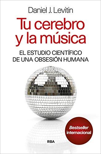 Descargar Libro Tu Cerebro Y La Música (DIVULGACIÓN) de DANIEL J. LEVITIN