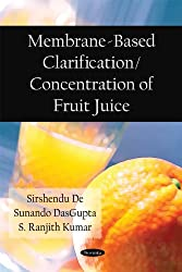 Membrane Based Clarification / Concentration of Fruit Juice