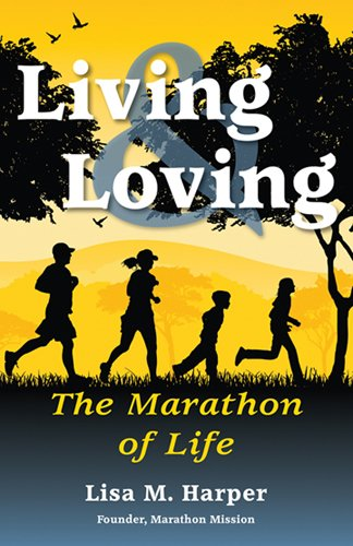 Living and Loving - The Marathon of Life [Taschenbuch] by Lisa M Harper
