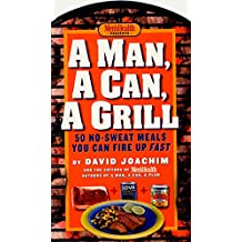 A Man, A Can, A Grill