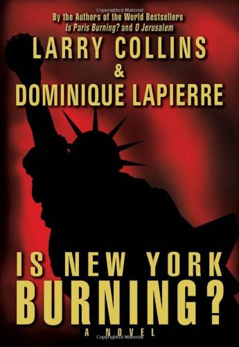 Is New York Burning? by Larry Collins (2005-11-01)
