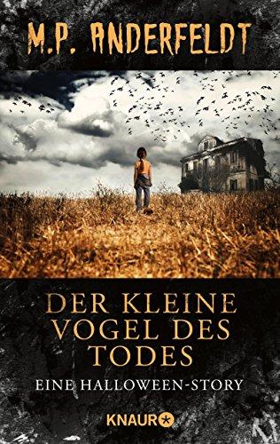 Der kleine Vogel des Todes: Eine Halloween-Story