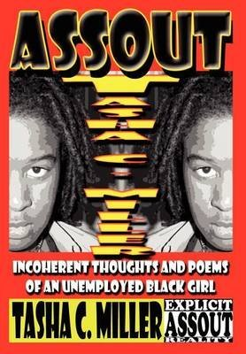 [Assout: Incoherent Thoughts and Poems of an Unemployed Black Girl] (By: Tasha C Miller) [published: October, 2002]