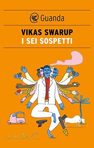 Vikas Swarup - I sei sospetti (2013)
