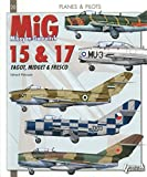 Mikoyan-Gurevitch Mig 15 & 17 : Fagot, Midget & Fresco