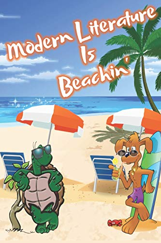 Modern Literature Is Beachin': Beach Sand And Sun Themed Composition Notebook Journal for Students , Teachers , Home School and More. 120 pages 6' x 9' College Ruled White Paper