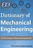Dictionary of Mechanical Engineering: All Terms of Mechanical Engineering.