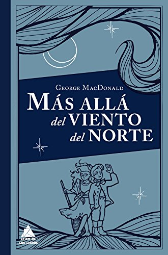 Más allá del viento del norte (Ático Clásicos nº 2) por George MacDonald