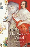 Image de The Weaker Vessel: Woman's Lot in Seventeenth-Century England (WOMEN IN HISTORY)
