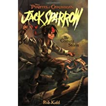 The Coming Storm (Pirates of the Caribbean: Jack Sparrow) by Rob Kidd (1-Jun-2006) Paperback