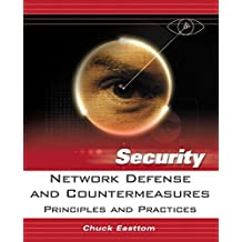 Network Defense and Countermeasures: Principles and Practices by Easttom II, William (Chuck) (2005) Taschenbuch