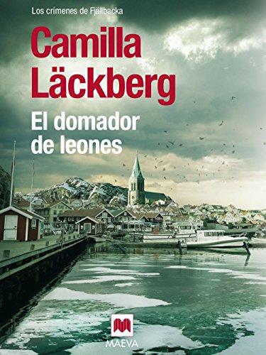 El domador de leones (Los crímenes de Fjällbacka  nº 9) por Camilla Läckberg
