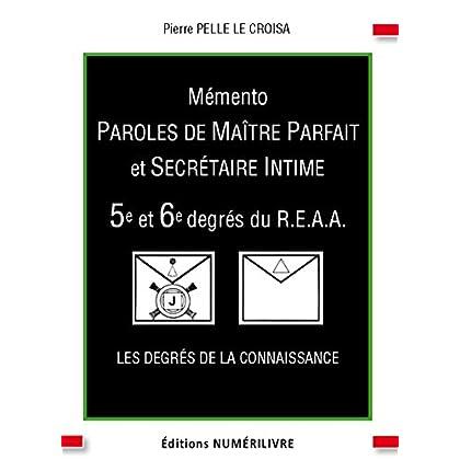 Memento 5e et 6e Degres Paroles de Maitre Parfait et Secretaire Intime