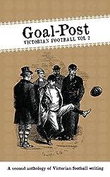 Goal-Post: Victorian Football Vol. 2
