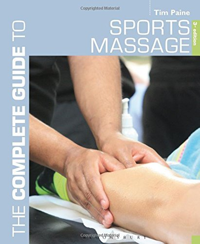 Complete Guide to Sports Massage, The (Complete Guides) by Tim Paine (21-May-2015) Paperback