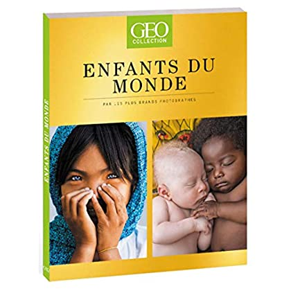 Enfants du Monde - Par les plus grands photographes - GEO Collection