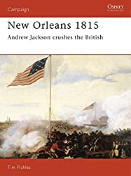 New Orleans 1815: Andrew Jackson Crushes the British (Campaign, Band 28)