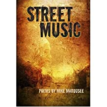 [(Street Music: Poems by Mike Marqusee)] [Author: Mike Marqusee] published on (April, 2012)