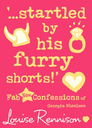 '...startled by his furry shorts!' (Confessions of Georgia Nicolson, Book 7): Fab New Confessions of...