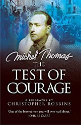 The Test of Courage: A Biography of Michel Thomas by Christopher Robbins (2003-07-31)