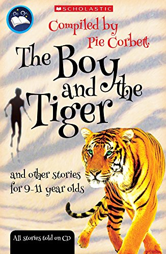 The Boy and the tiger and other stories for 9 to 11 year olds (Pie Corbett's Storyteller)