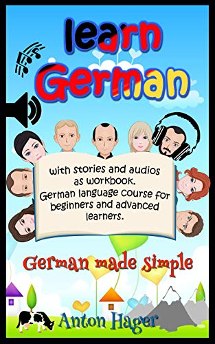 Learn German with stories and audios as workbook. German language course for beginners and advanced learners.: German made simple. (Sprauch Book 1) (English Edition)