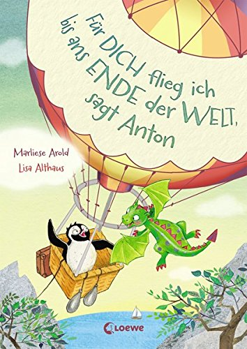 Für dich flieg ich bis ans Ende der Welt, sagt Anton Bd. 1