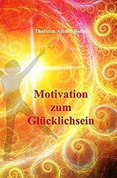 Motivation zum Glücklichsein