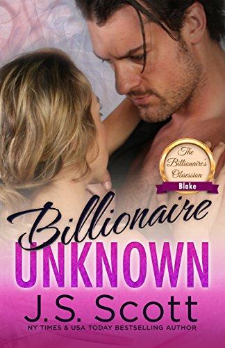 Billionaire Unknown: The Billionaire's Obsession ~ Blake (English Edition)
