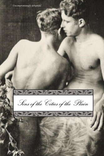 Sins of the Cities of the Plain: or; The Recollections of Mary-Ann, with Short Essays on Sodomy and Tribadism (REVISED)