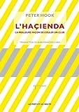 L'Haçienda : La meilleure façon de couler un club
