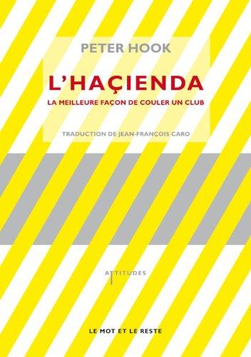L'Haçienda : La meilleure façon de couler un club par Peter Hook