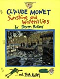 Claude Monet: Sunshine and Waterlilies (Smart about the Arts)