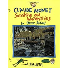 Claude Monet: Sunshine And Waterlilies (Om) (Smart about the Arts)